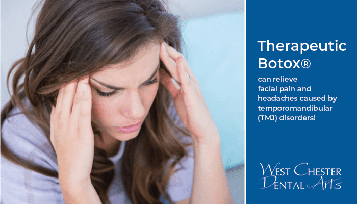 """Woman holding head in pain with text """"Therapeutic Botox® can relieve facial pain and headaches caused by TMJ disorders!"""